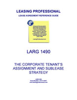 LARG 1490 The Corporate Tenant's Assignment And Sublease Strategy