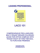 LEASE AGREEMENT CO101: COMPREHENSIVE PRO-LANDLORD MULTI-TENANT DENVER COLORADO LEASE FOR OFFICE COMPLEX WITH RENEWAL OPTIONS AND RIGHT OF FIRST REFUSAL TO PURCHASE PREMISES $49.95
