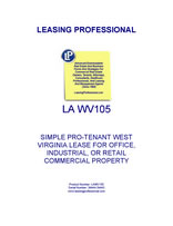 LEASE AGREEMENT WV105: SIMPLE PRO-TENANT WEST VIRGINIA LEASE FOR OFFICE, INDUSTRIAL, OR RETAIL COMMERCIAL PROPERTY